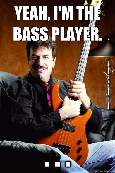 yah_im_the_bassplayer